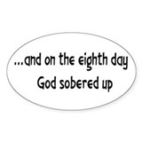 God Sobered Up Oval Decal