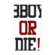 bboy or die1 Decal