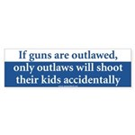 If guns are outlawed Bumpersticker