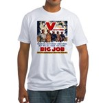 Same Big Job Fitted T-Shirt