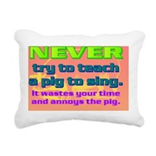 NEVER try to teach a pig Rectangular Canvas Pillow