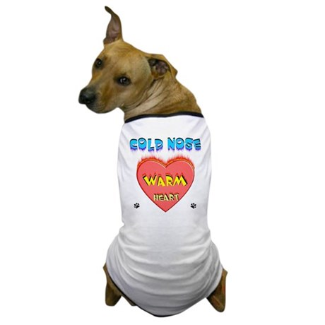 Cold Nose-Warm Heart, Dog T-Shirt