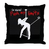 Go ahead push my limits Throw Pillow