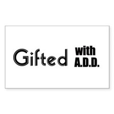 Gifted with A.D.D. Rectangle Decal