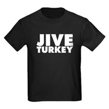 Jive Turkey T