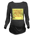 edgar allan poe quote Long Sleeve Maternity T-Shir