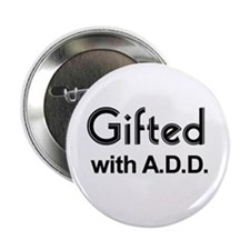 Gifted with A.D.D. Button
