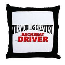 """The World's Greatest Backseat Driver"" Throw Pillo"