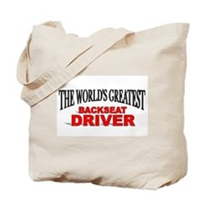 """The World's Greatest Backseat Driver"" Tote Bag"