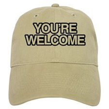 Youre Welcome T-Shirt 10x10 Baseball Cap