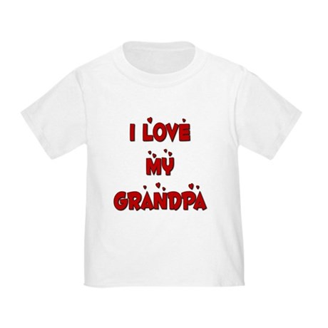 I Love My Grandpa Toddler T-Shirt
