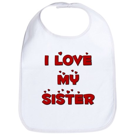 I Love My Sister Bib