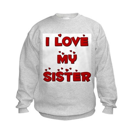 I Love My Sister Kids Sweatshirt