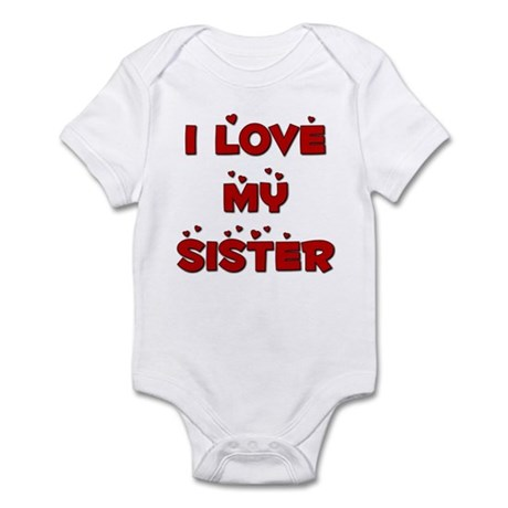 I Love My Sister Infant Bodysuit