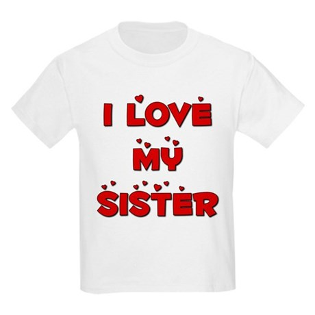 I Love My Sister Kids T-Shirt