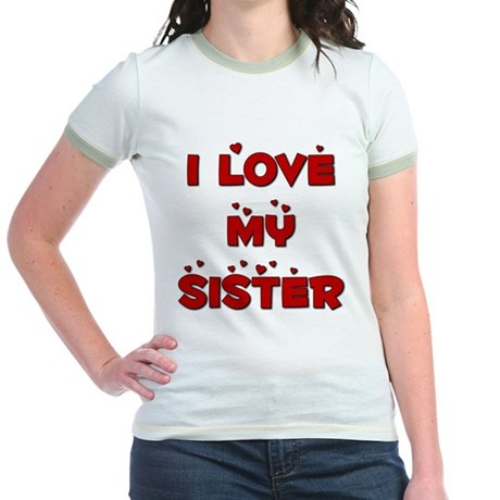 I Love My Sister Jr. Ringer T-Shirt