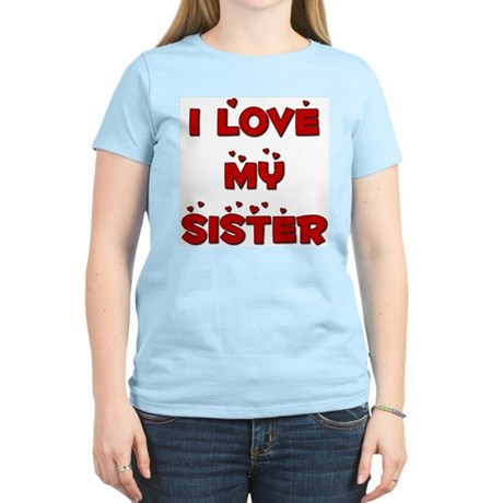I Love My Sister Women's Pink T-Shirt