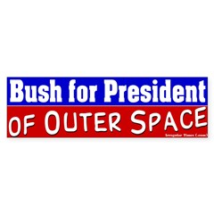 Bush for President of Space Bumper Sticker