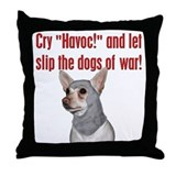 Cry Havoc dogs! Throw Pillow