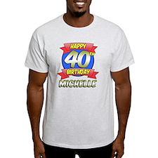 Michelle Happy 40th Birthday T-Shirt