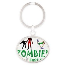 Zombies Hate Fast Food Oval Keychain