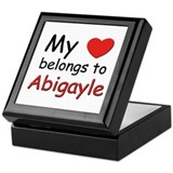 My heart belongs to abigayle Keepsake Box