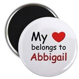 My heart belongs to abbigail Magnet