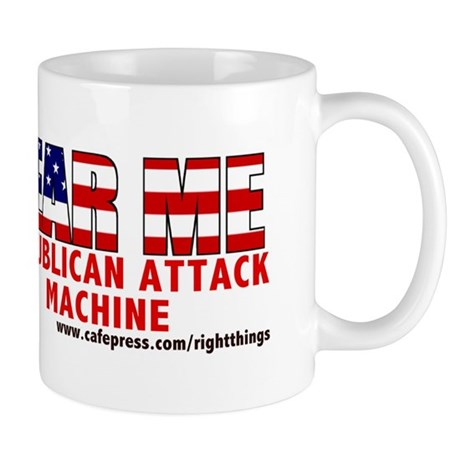"""FEAR ME"" Republican Attack Machine Mug"