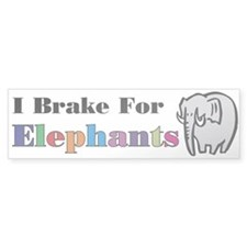 I brake for Elephant Bumper Bumper Sticker