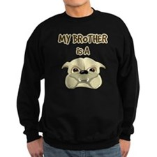 my_bros_a_bulldog Sweatshirt