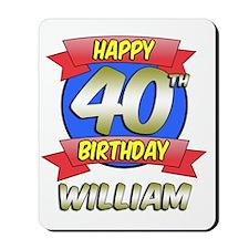 William Happy 40th Birthday Mousepad