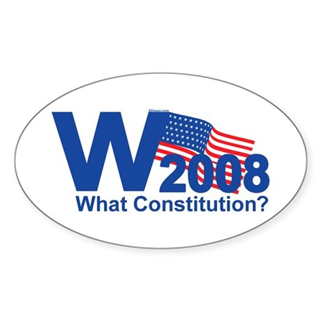 W 2008-What Constitution? Oval Sticker