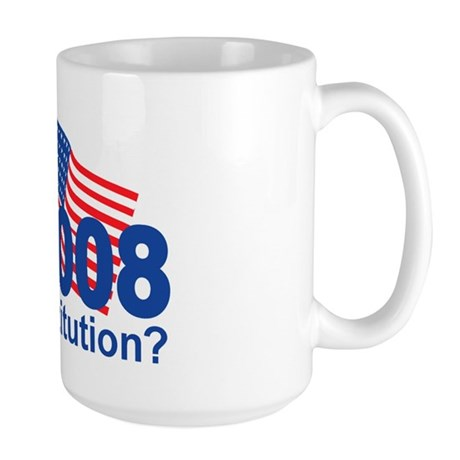 W 2008-What Constitution? Large Mug