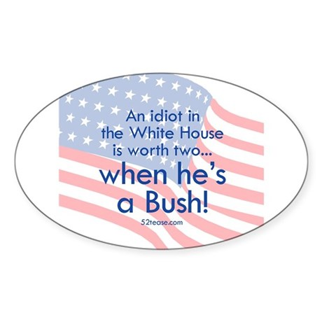 Idiot in the White House Oval Sticker