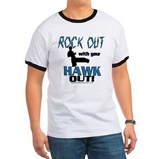 Rock Out With Your Hawk Out Com T