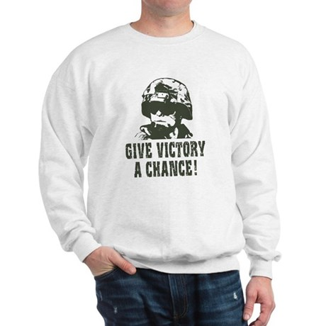Give Victory A Chance! Sweatshirt