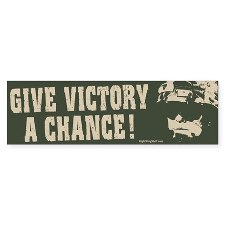 Give Victory A Chance! Bumper Sticker