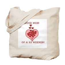 Proud mom of a 32 weeker! Tote Bag