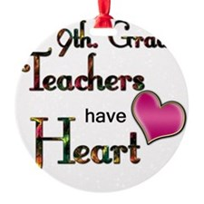 Teachers Have Heart 9 Ornament