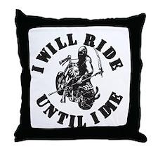 Until I Die Throw Pillow