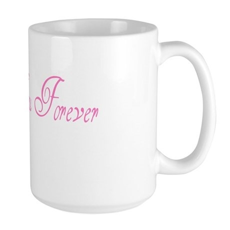 I Love You Forever Large Mug