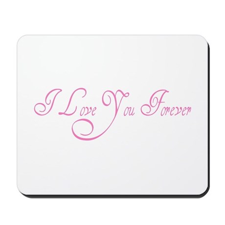 I Love You Forever Mousepad