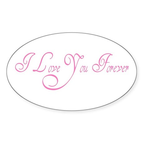 I Love You Forever Oval Sticker