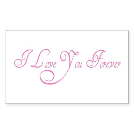I Love You Forever Rectangle Sticker