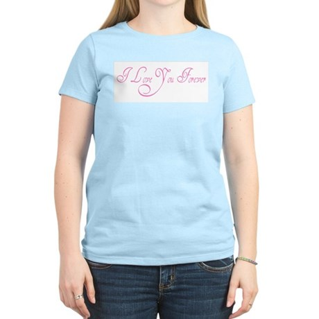 I Love You Forever Women's Pink T-Shirt