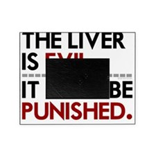 Liver Is Evil teeshirts for drinking Picture Frame