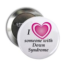 """I Love Someone With Down Syndrome"" Button"
