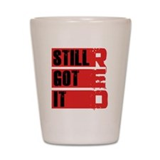 red still got it2 Shot Glass