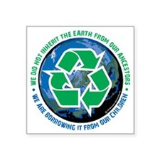 "Borrowed-Earth Square Sticker 3"" x 3"""