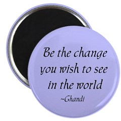 "Be the change... 2.25"" Magnet (10 pack)"
